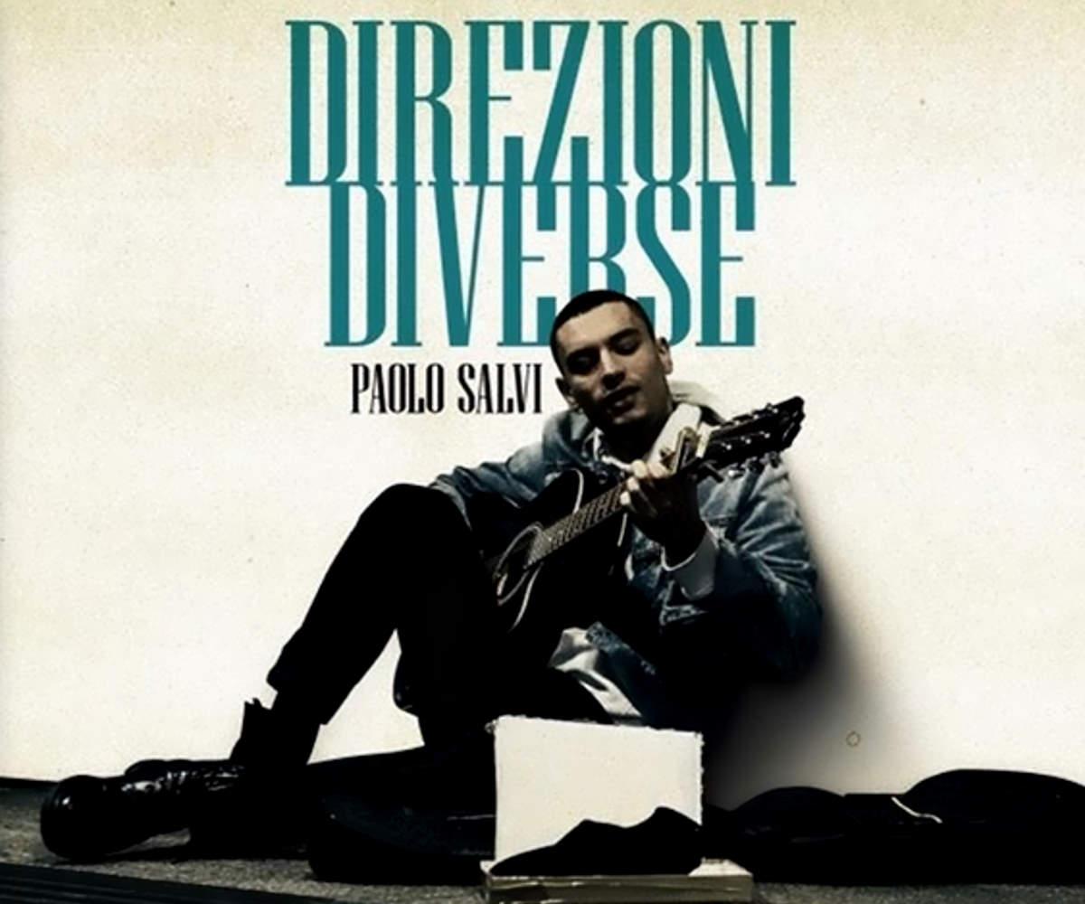 """Paolo Salvi in radio e nei digital store con il nuovo singolo """"Direzioni Diverse"""""""