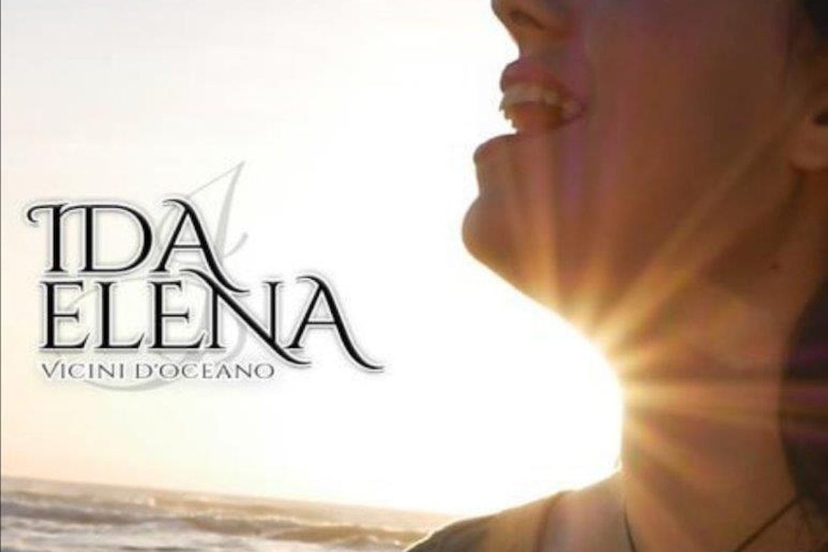"""Ida Elena - In radio e negli store digitali il nuovo singolo """"Vicini d'oceano"""""""