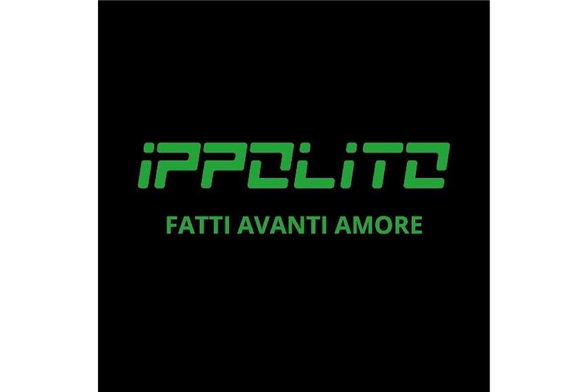 """Ippolito """"Fatti avanti amore"""" è la cover del brano di Nek arrivato secondo al festival di Sanremo e reinterpretato dal cantautore salernitano"""