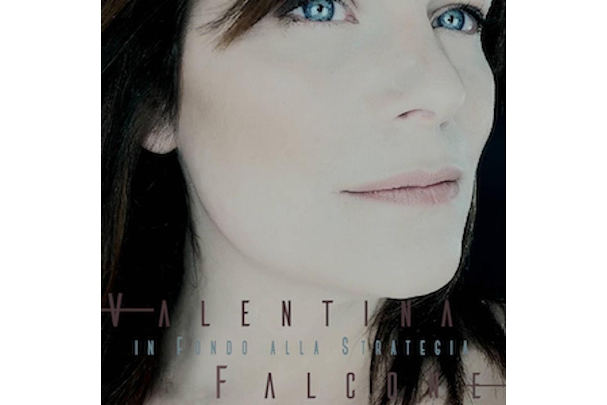 Valentina Falcone, In fondo alla strategia