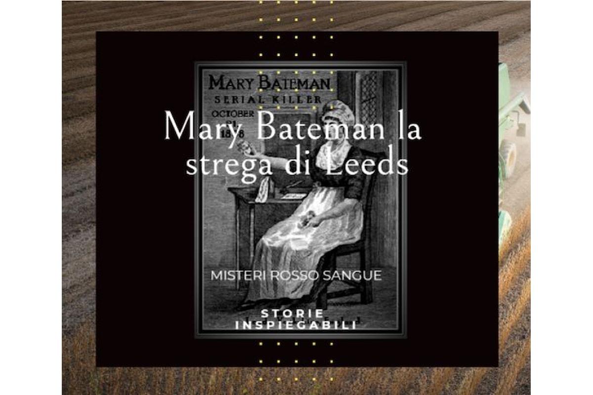Misteri Rosso Sangue - Mary Bateman la strega di Leeds (#StorieInspiegabili)