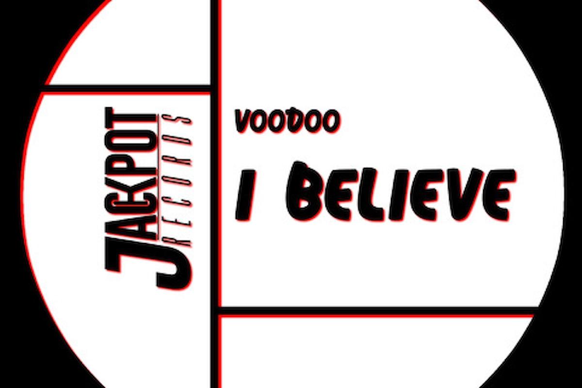 VOODOO, il singolo I Believe (Jackpot Records) infonde speranza