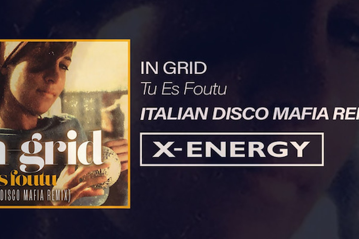 Tu es Foutu by In-Grid, il nuovo remix è firmato Italian Disco Mafia