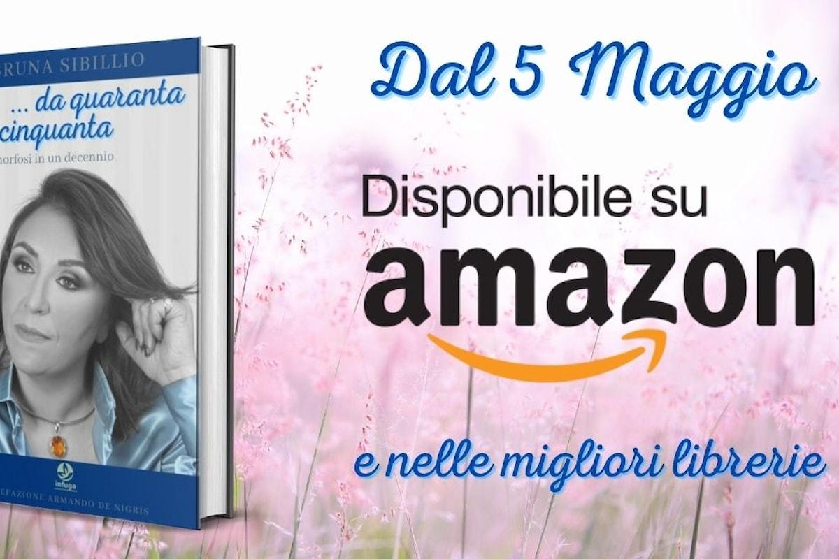 """""""Da Quaranta a Cinquanta"""" Il primo libro di Bruna Sibillio"""