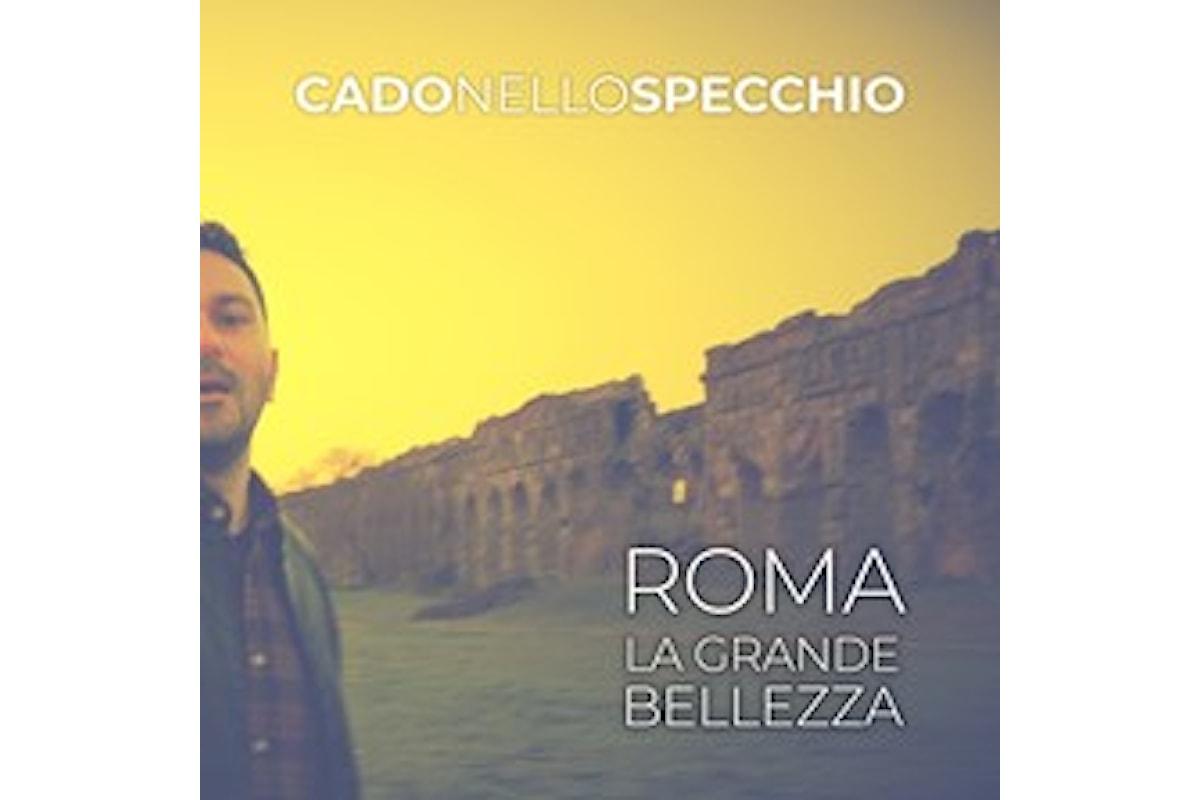 """Cado nello specchio, """"Roma"""" (La grande bellezza) è il nuovo singolo della band romana uscito nel giorno del Natale di Roma"""