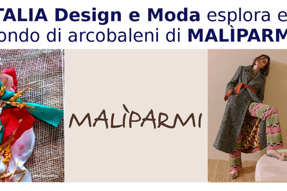 RETE ITALIA Design e Moda approda nel mondo di arcobaleni di MALÌPARMI