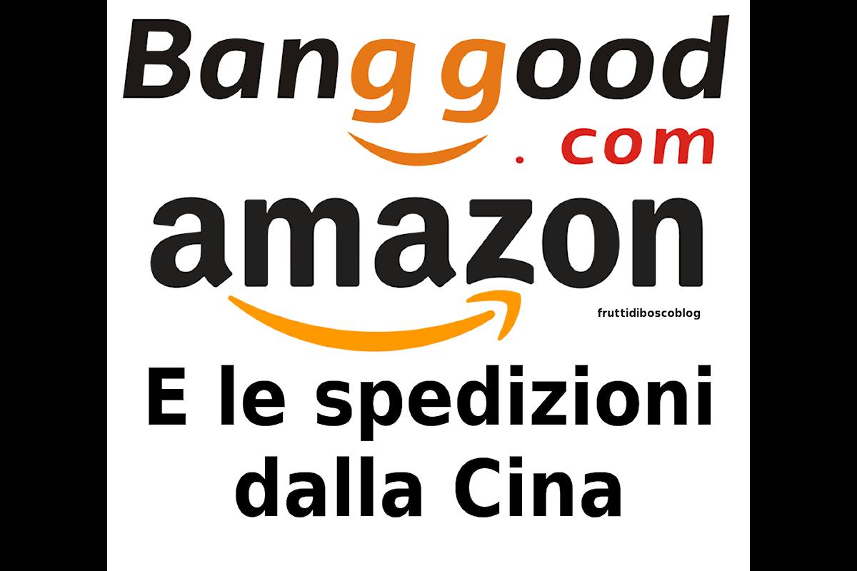 Bangood, Amazon e gli acquisti cinesi