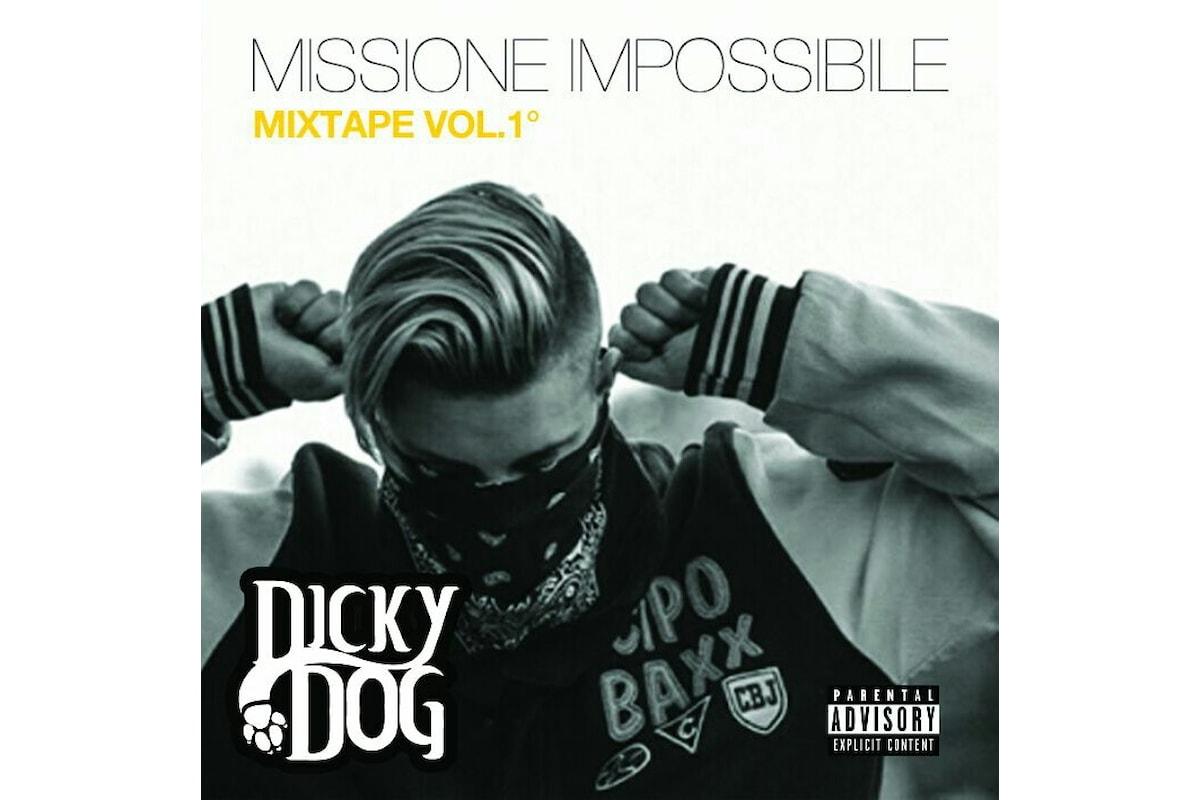 """DICKY DOG si presenta con il mixtape """"MISSIONE IMPOSSIBILE"""""""