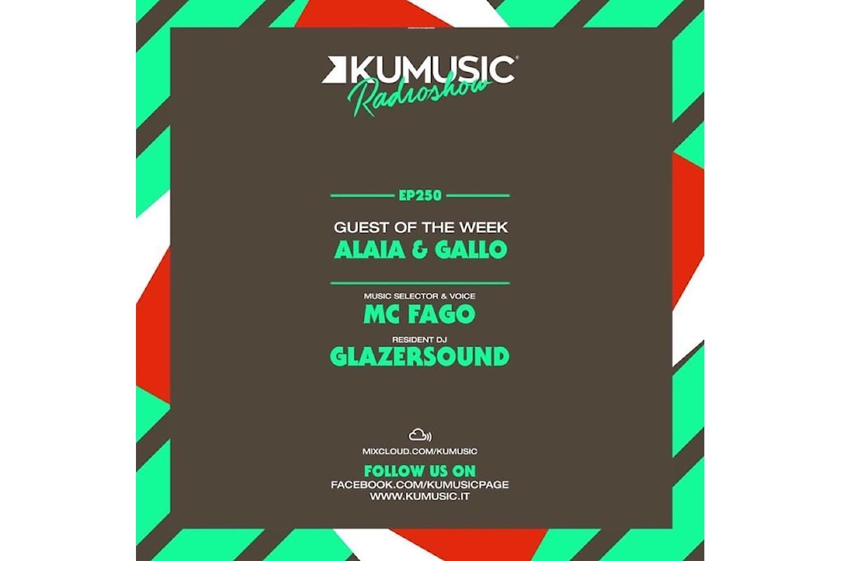 Alaia & Gallo al mixer nell'episodio 250 di Kumusic Radio Show