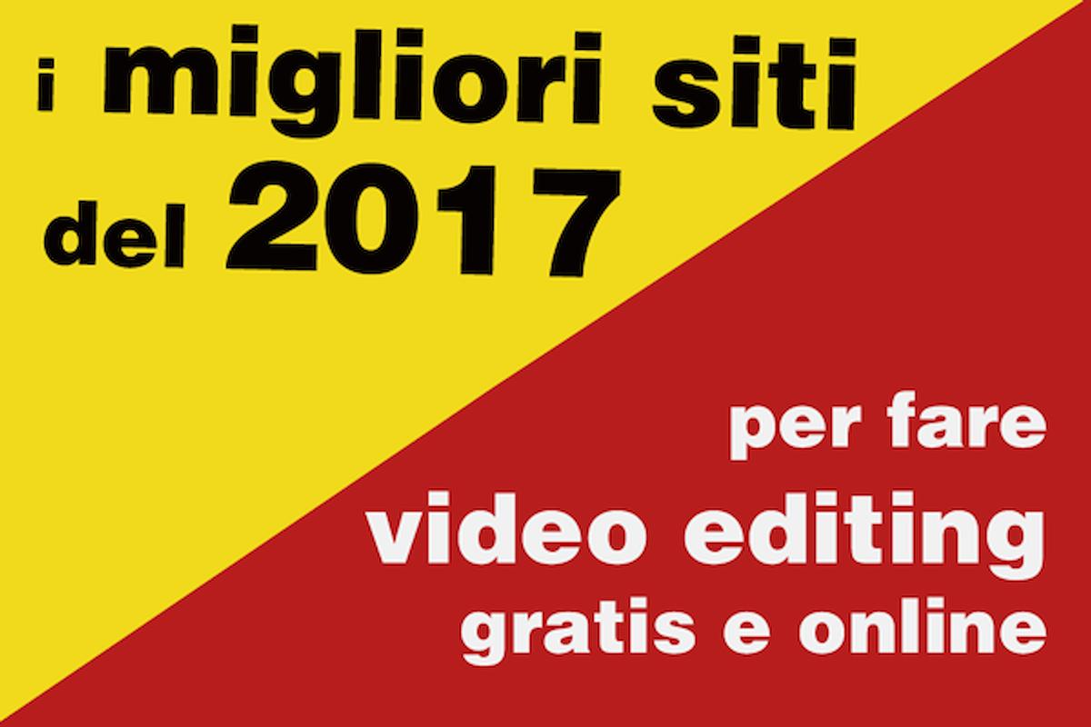 Migliori Siti 2017 per Editing Video Facili e Gratuiti