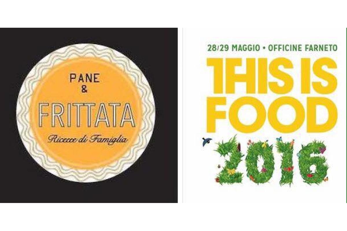 La Start Up PANE&FRITTATA - ricette di famiglia protagonista nella manifestazione THIS IS FOOD il 28 e il 29 Maggio alle Officine Farneto di Roma