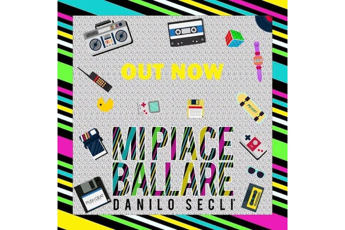 Danilo Seclì - Mi piace ballare su Beatport, iTunes, Spotify, Google Play (…)