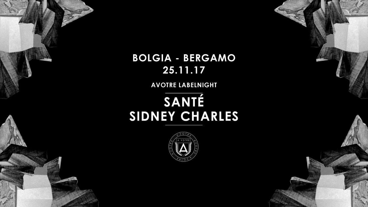 25 novembre. Santé, Sidney Charles al Bolgia di Bergamo / Avotre Labelnight