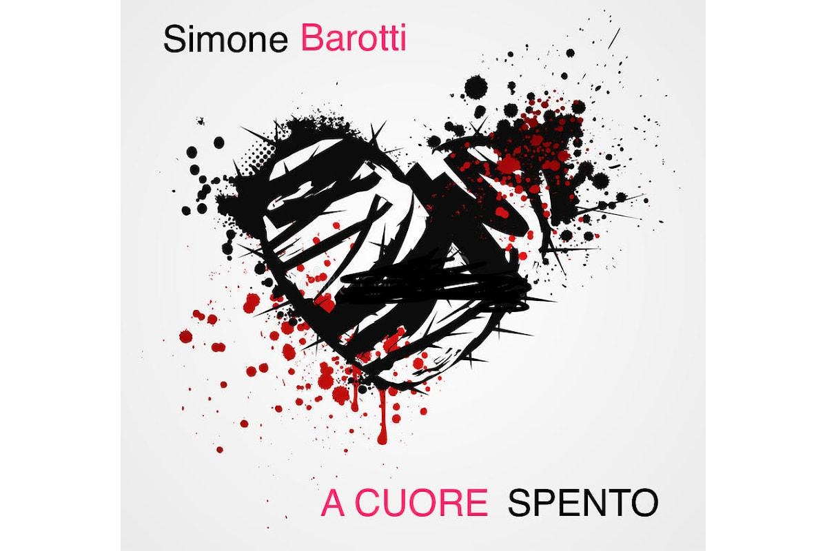 """""""A cuore spento"""" è il nuovo singolo di Simone Barotti in uscita il 20 Ottobre"""
