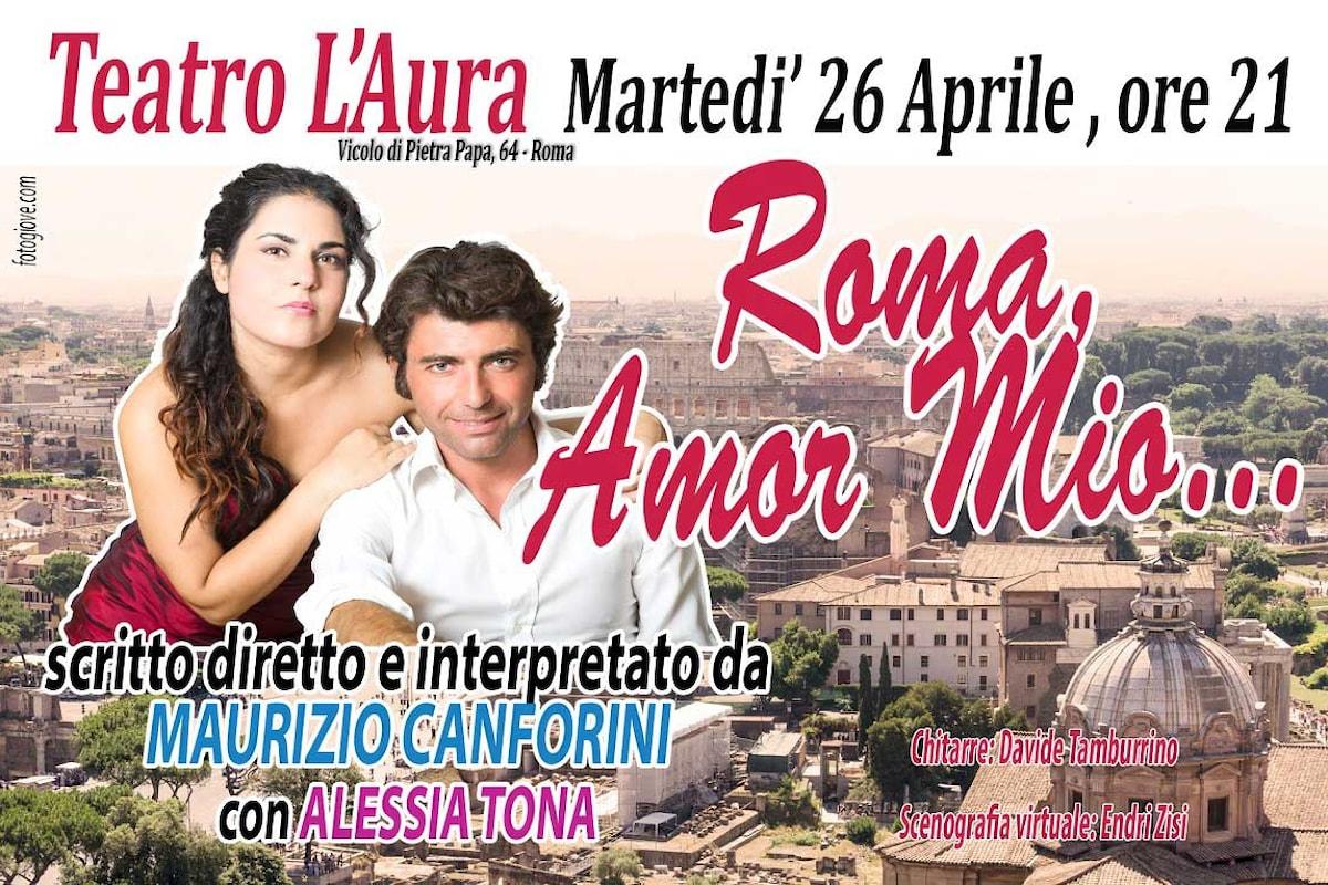 Al Teatro L'Aura di Roma torna a grande richiesta Roma Amor Mio