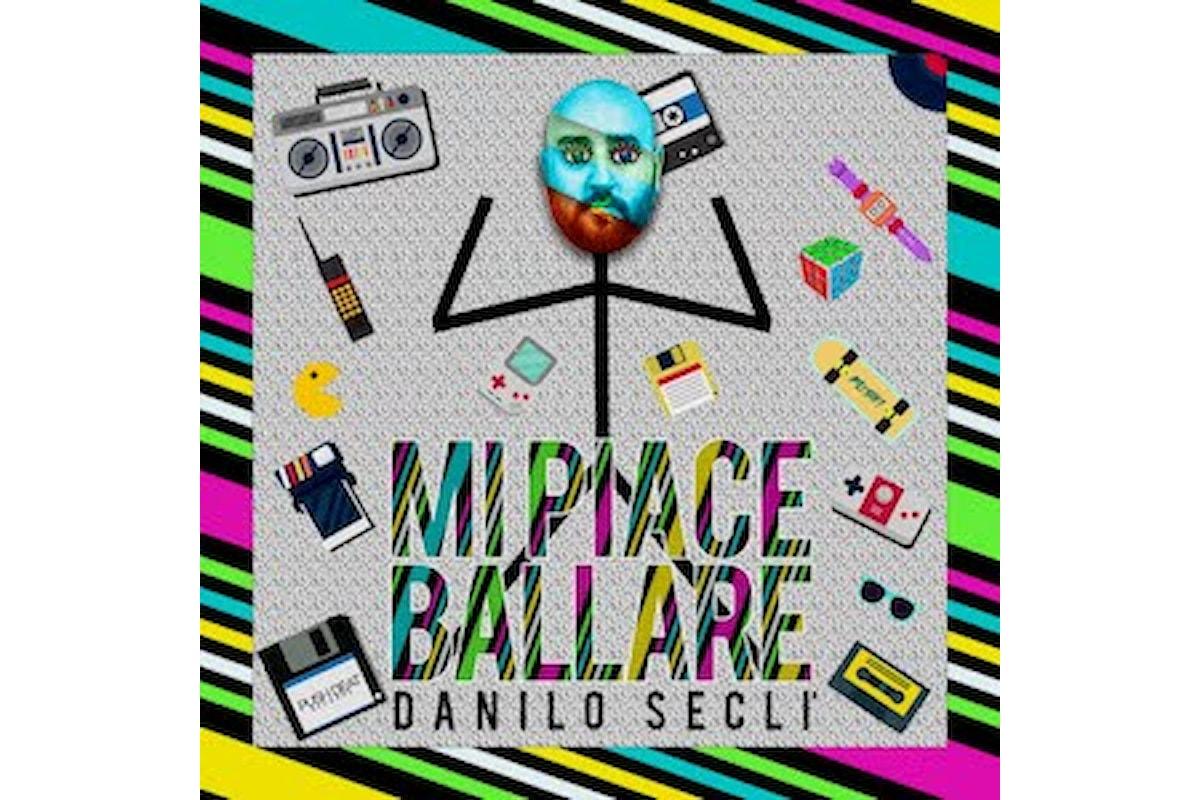 Danilo Seclì - Mi piace ballare (Push Beat Records)