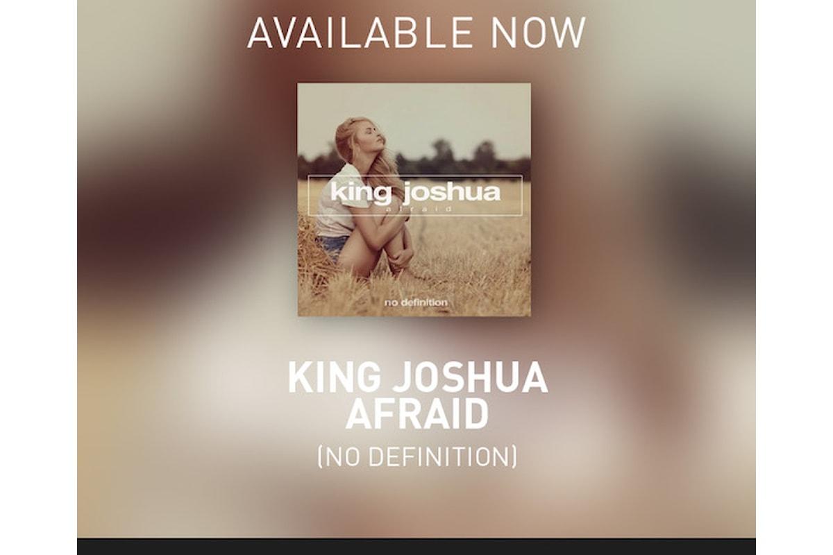 King Joshua, Afraid (No Definition). Promoted by Kumusic